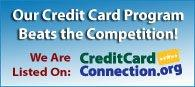 Our Credit Card Program Beats the Competition! We are listed on the CreditCardConnetion.org