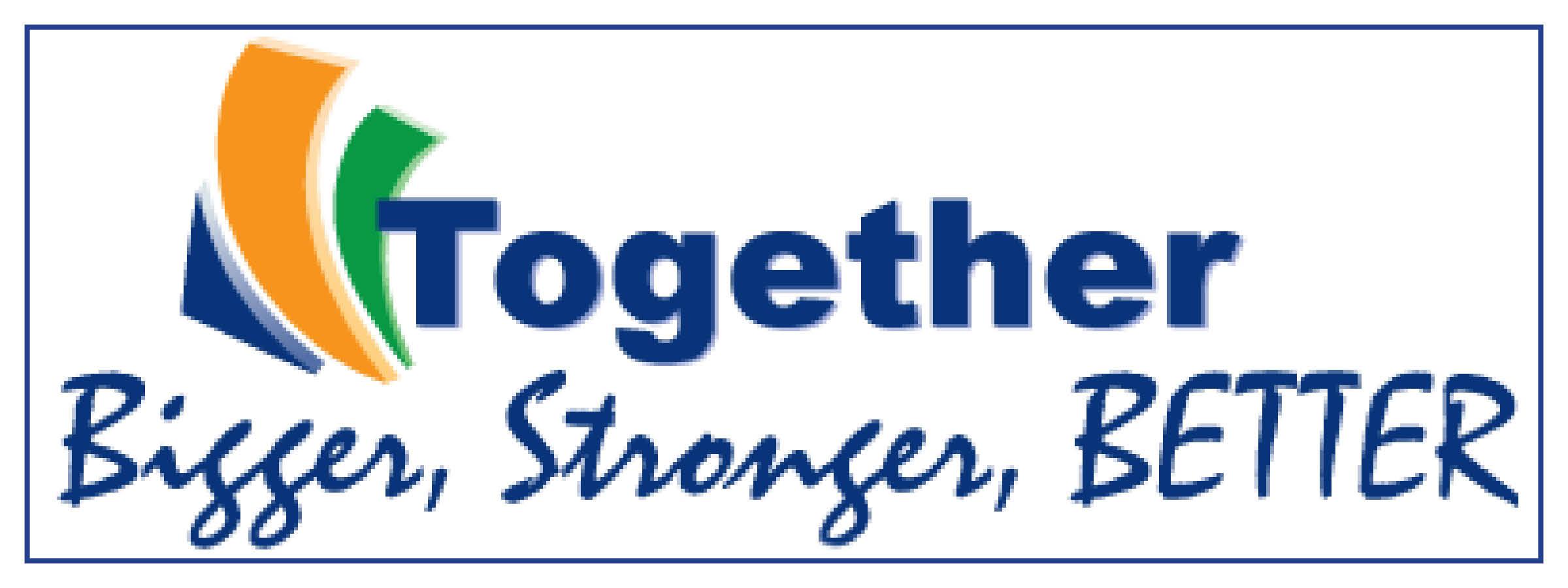 Together Bigger Stronger Better