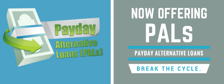 Now offering PALS.  PayDay Alternative Loans Break the cycle