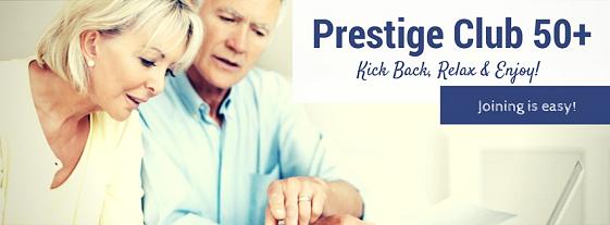 Prestige Club 50+ Kick Back, Relax & Enjoy.  Joining is Easy